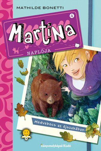Mathilde Bonetti - Martina naplója 4. - Medvebocs az éjszakában