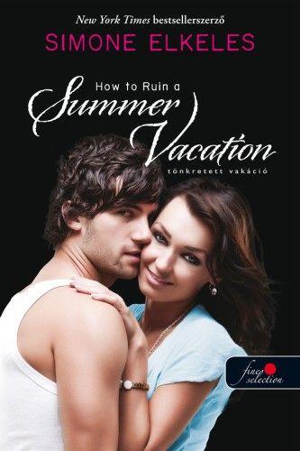 Simone Elkeles - Tönkretett vakáció