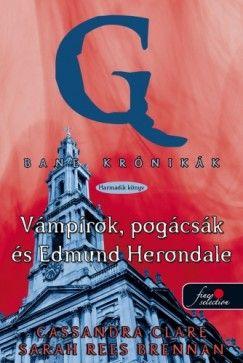 Cassandra Clare - Bane krónikák 3 - Vámpírok, pogácsák és Edmund Herondale