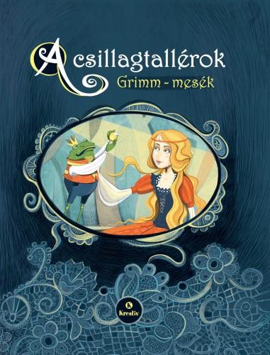 Wilhelm Carl Grimm  - Jacob Grimm - A csillagtallérok - Grimm-mesék