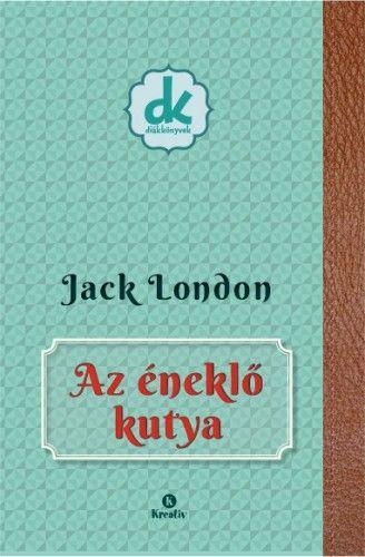 Jack London - Az éneklő kutya