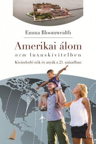 Emma Bloomwealth - Amerikai álom nem luxuskivitelben