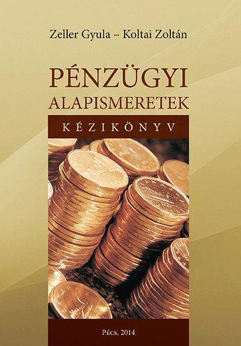 Koltai Zoltán - Pénzügyi alapismeretek - kézikönyv