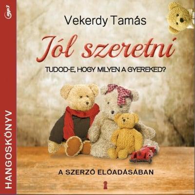 Vekerdy Tamás - Jól szeretni - Hangoskönyv - MP3