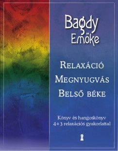 Dr. Bagdy Emőke - Relaxáció, megnyugvás, belső béke (CD melléklettel)
