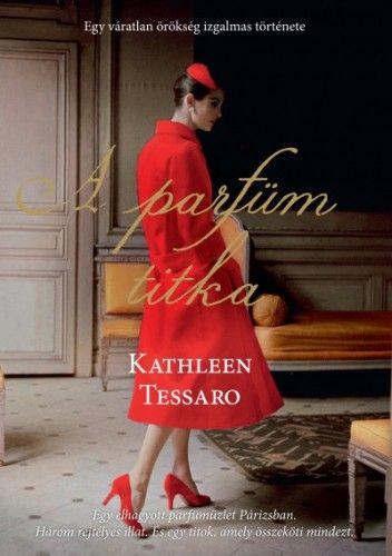 Kathleen Tessaro - A parfüm titka