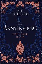 P. M. Freestone - Árnyékvirág – A sötétség illata