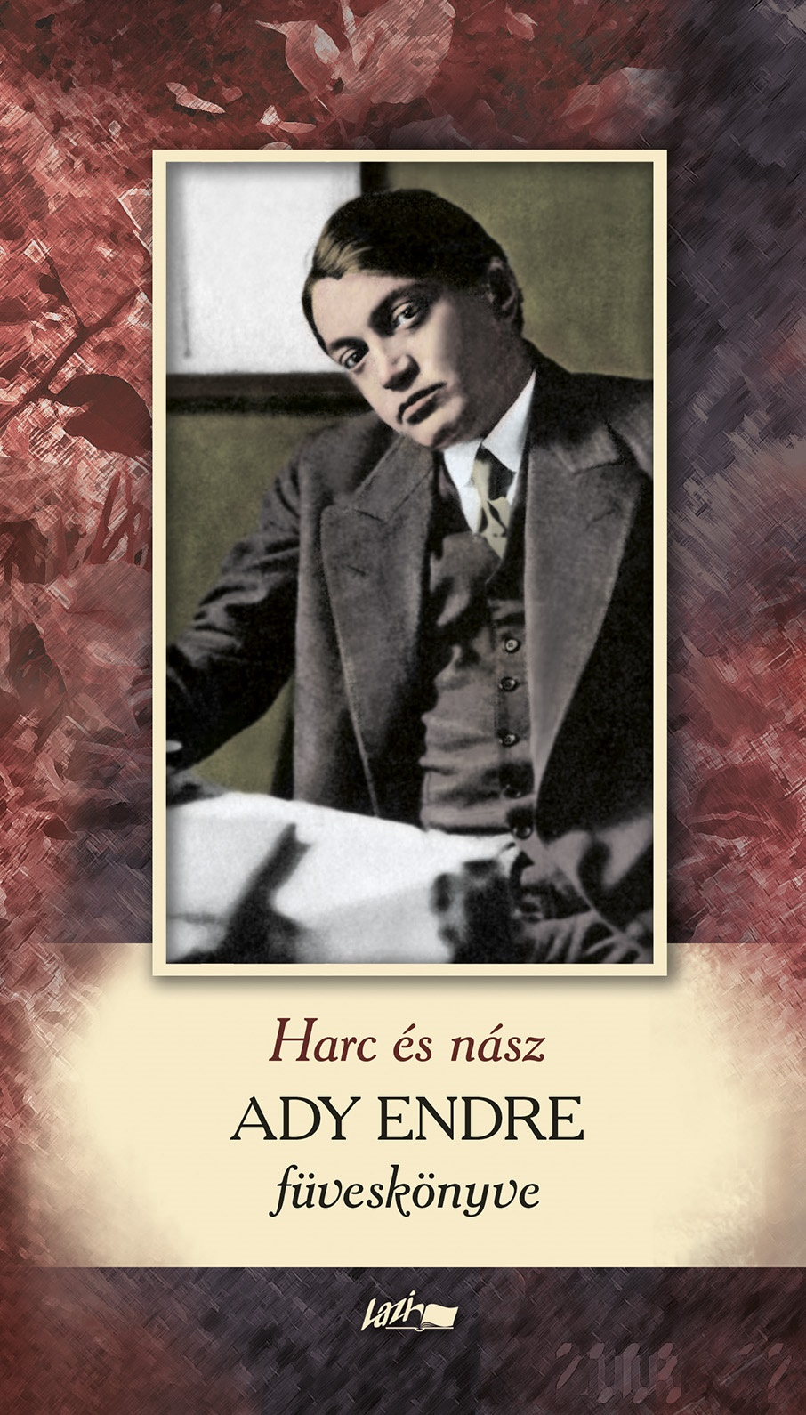 Ady Endre - Harc és nász - Ady Endre füveskönyve