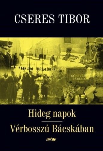 Cseres Tibor - Hideg napok - Vérbosszú Bácskában