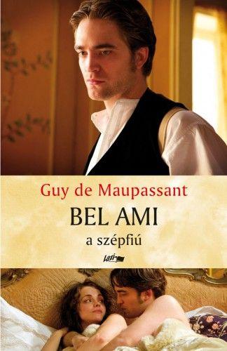 Guy de Maupassant - Bel Ami - a szépfiú