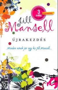 Jill Mansell - Újrakezdés