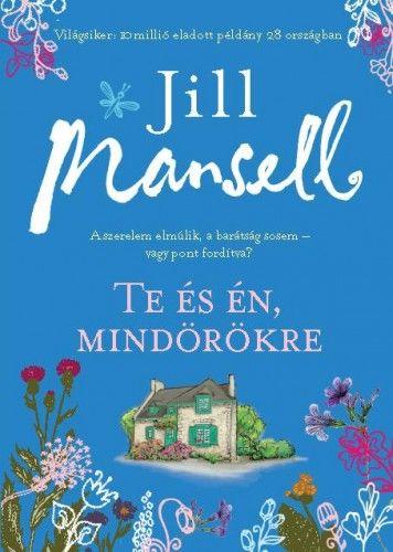 Jill Mansell - Te és én mindörökre