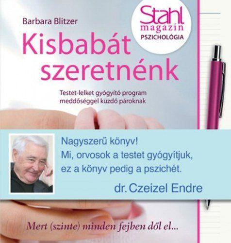 Barbara Blitzer - Kisbabát szeretnénk - Dr. Czeizel Endre ajánlásával