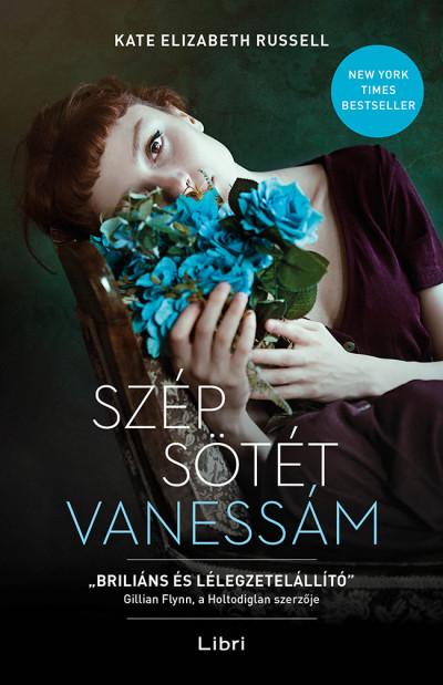 Kate Elizabeth Russell - Szép sötét Vanessám