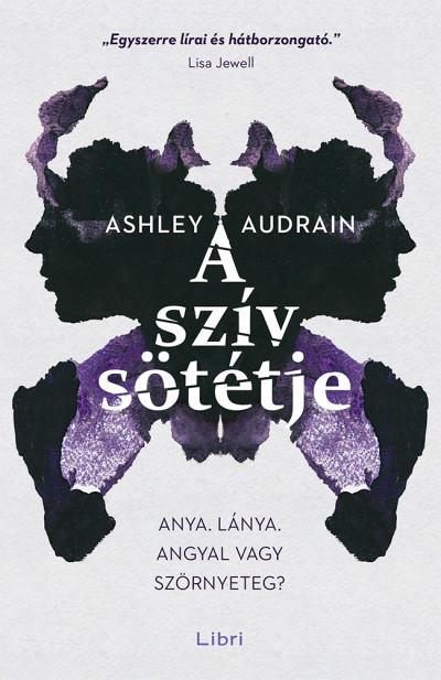 Ashley Audrain - A szív sötétje
