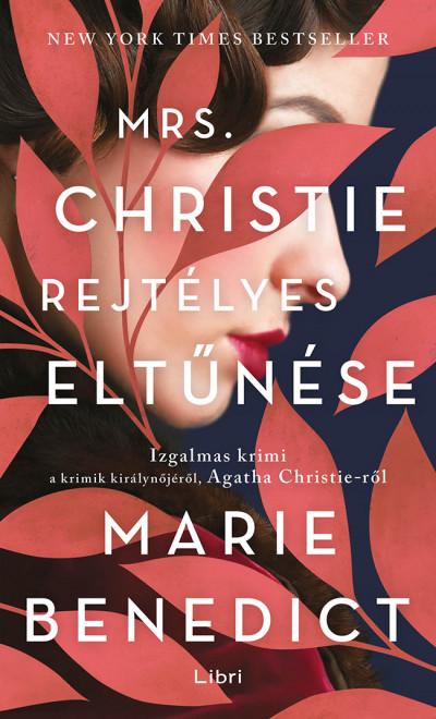 Marie Benedict - Mrs. Christie rejtélyes eltűnése