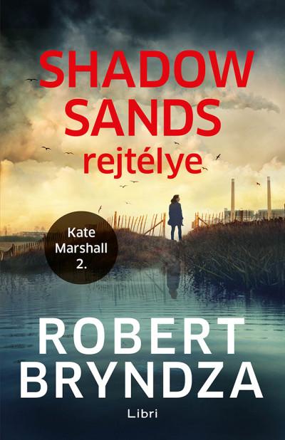 Robert Bryndza - Shadow Sands rejtélye - Kate Marshall 2.