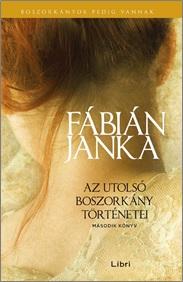 Fábián Janka - Az utolsó boszorkány történetei – Második könyv