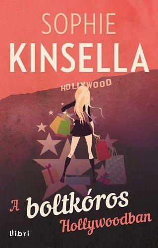 Sophie Kinsella - A boltkóros Hollywoodban
