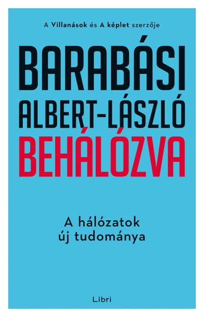 Barabási Albert-László - Behálózva - A hálózatok új tudománya