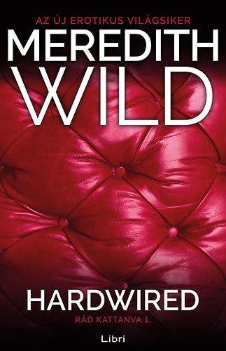 Meredith Wild - Rád kattanva 1. - Hardwired