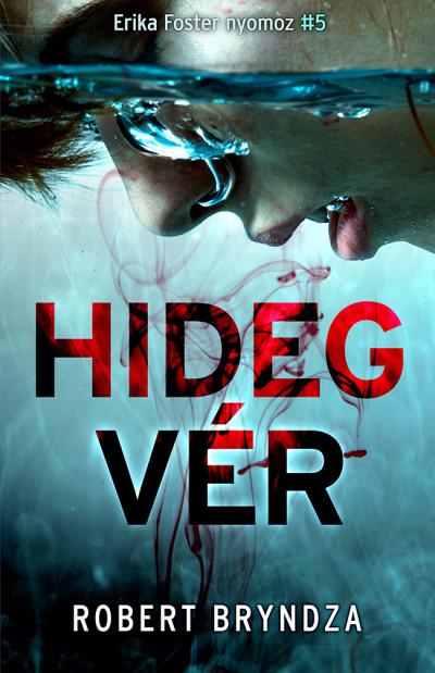 Robert Bryndza - Hidegvér - Erika Foster nyomoz 5.