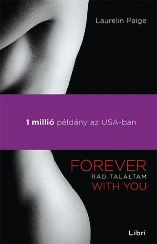 Laurelin Paige - Rád találtam - Forever with You