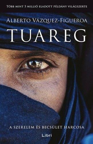 Alberto Vázquez-Figueroa - Tuareg - A szerelem és becsület harcosa
