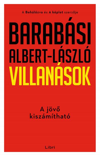 Barabási Albert-László - Villanások - A jövő kiszámítható