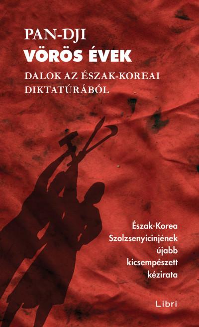 Pan-dji - Vörös évek - Dalok az észak-koreai diktatúrából