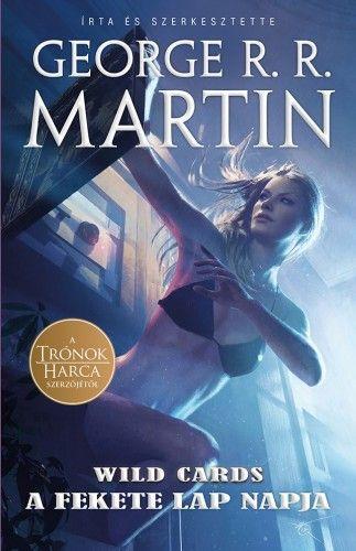 George R. R. Martin - Wild Cards 3. - A Fekete Lap napja