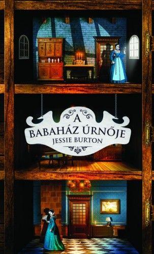 Jessie Burton - A babaház úrnője