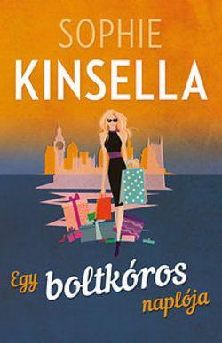 Sophie Kinsella - Egy boltkóros naplója
