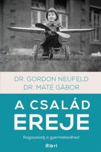 Dr. Gordon Neufeld - A család ereje
