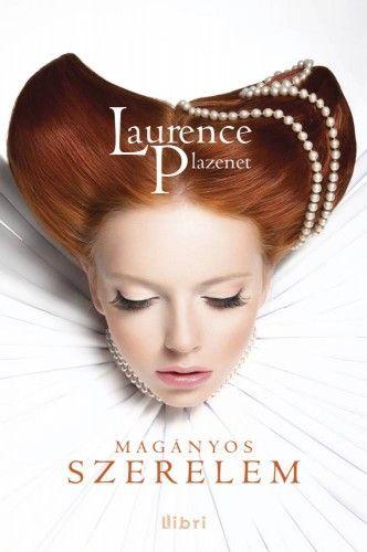 Laurence Plazenet - Magányos szerelem
