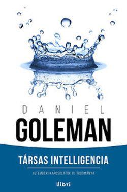 Daniel Goleman - Társas intelligencia