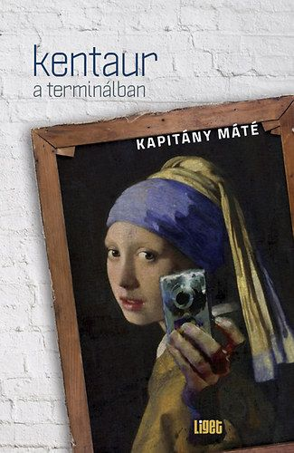 Kapitány Máté - Kentaur a terminálban