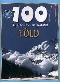Szlukovényi Bea - 100 állomás - 100 kaland - Föld