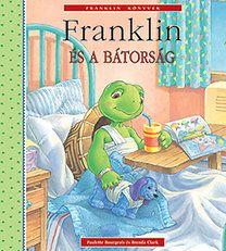 Paulette Bourgeois - Franklin és a bátorság