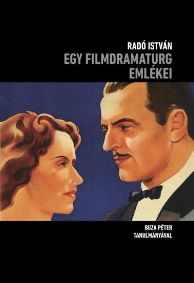 Radó István - Egy filmdramaturg emlékei