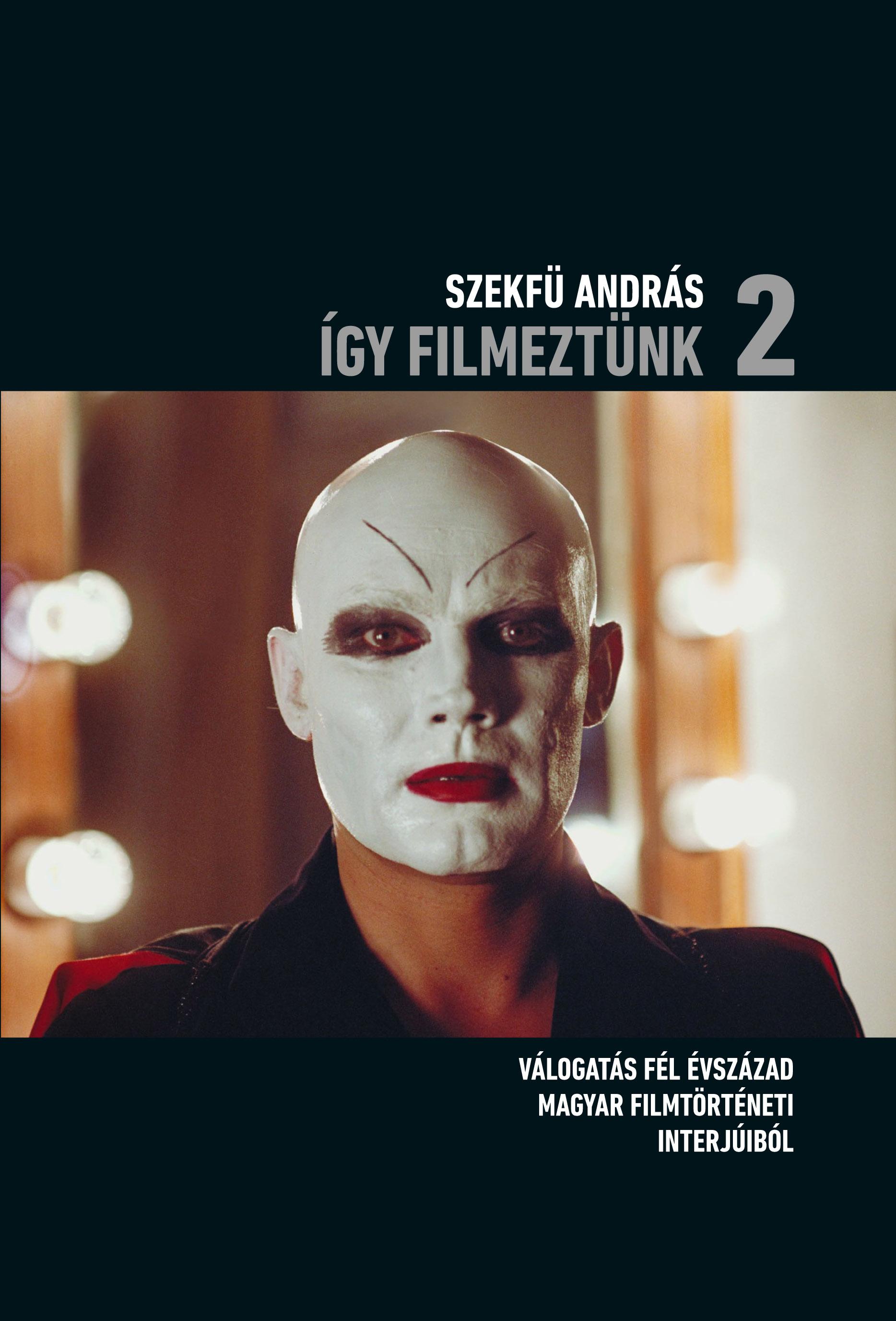 Szekfü András - Így filmeztünk 2.