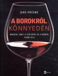 PRIEWE JENS - A borokról könnyedén
