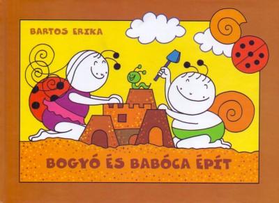 Bartos Erika - Bogyó és Babóca épít