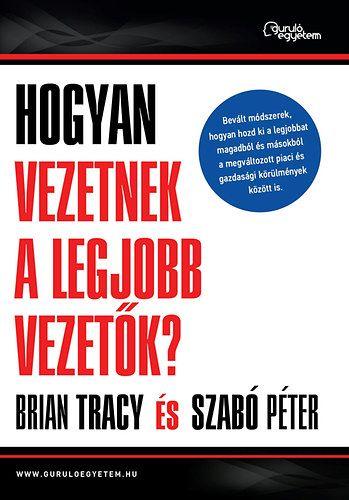 Dr. Szabó Péter - Hogyan vezetnek a legjobb vezetők?