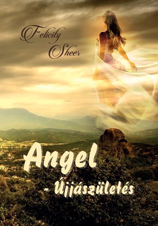 Felicity Sheer - Angel - Újjászületés