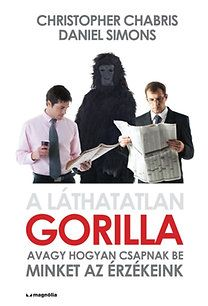 Christopher Chabris - A láthatatlan gorilla