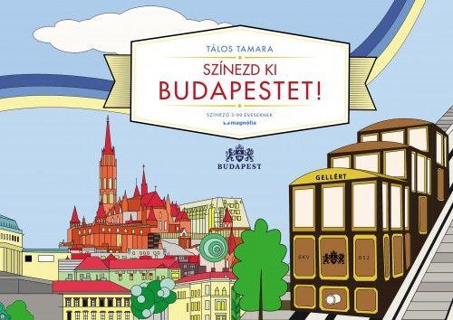 Tálos Tamara - Színezd ki Budapestet!