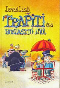 Darvasi László - Trapiti és a borzasztó nyúl