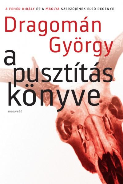 Dragomán György - A pusztítás könyve