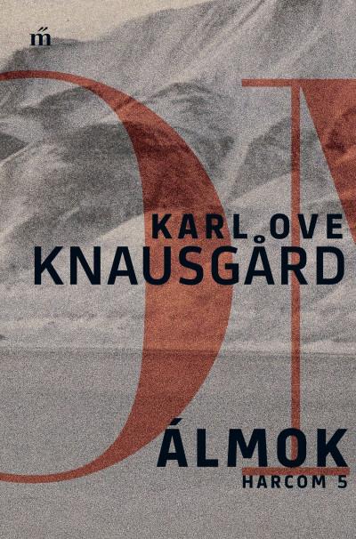 Karl Ove Knausgard - Álmok - Harcom 5.